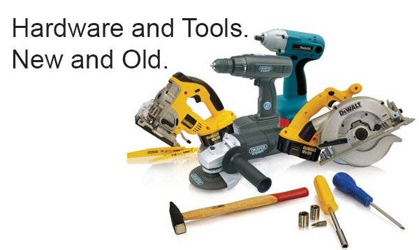 Hardware and Tools. New and Old.